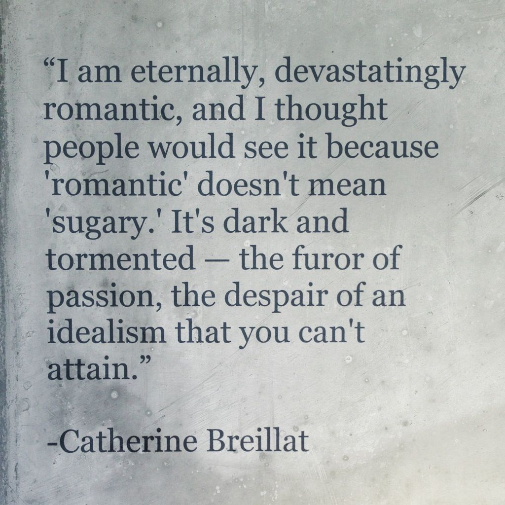 """"""" 'romantic' Doesn't Mean 'sugary' It's Dark And Tormented"""