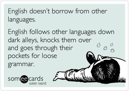 The Beauty Of The English Language Linguistics Funny Tumblr Funny