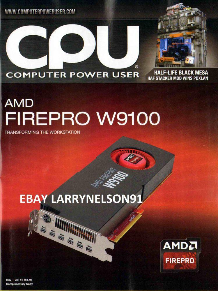 CPU COMPUTER POWER USER MAGAZINE MAY 2014 FIREPRO W9100 HALF LIFE BLACK MESA MOD