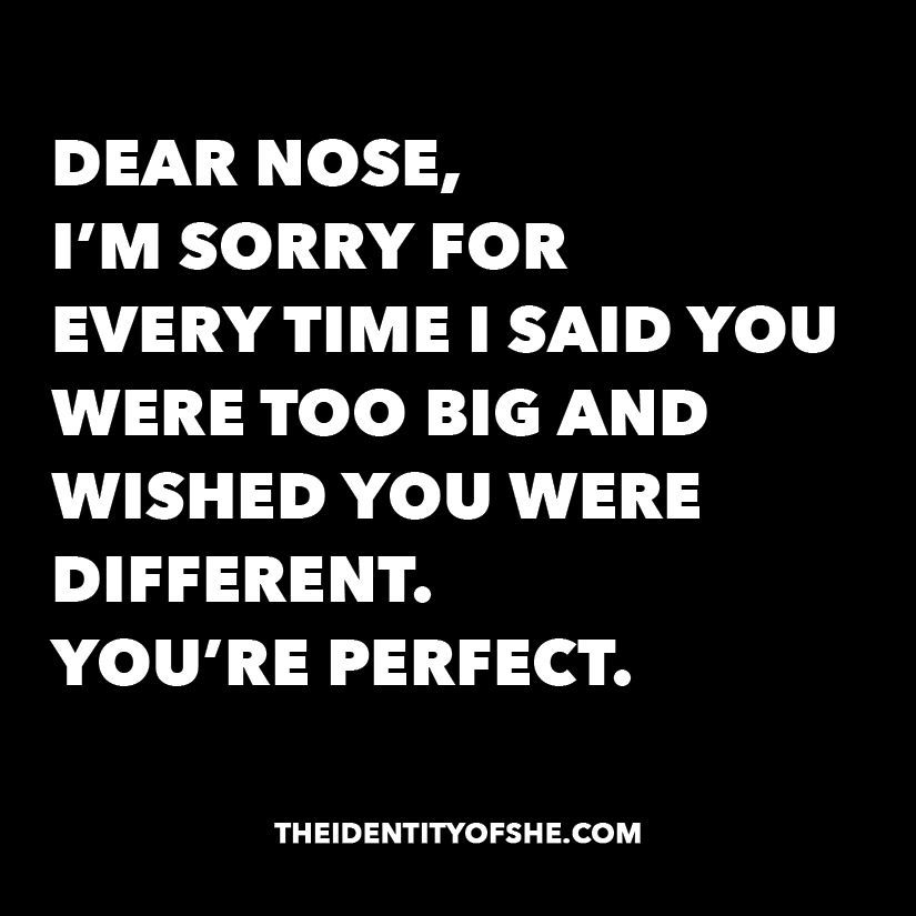 Shout out to the big noses, small noses, flat noses, round