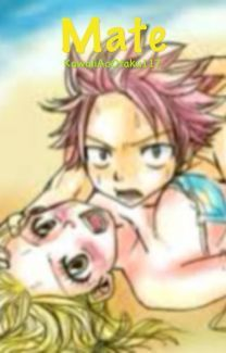 Mate ( A Nalu Lemon Fanfic) | Fairy tail | Lemon fanfic