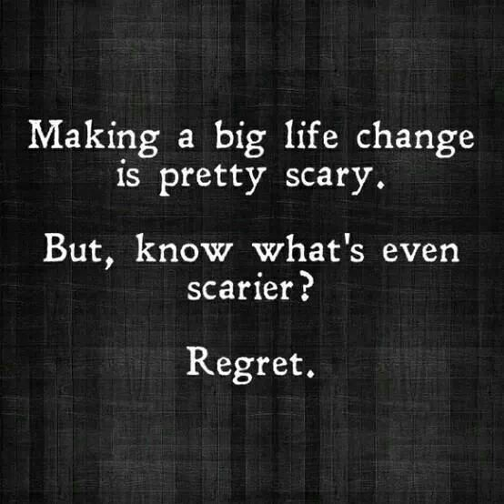 Dont Be Afraid Of Change Be Afraid Of Not Changing Life Life