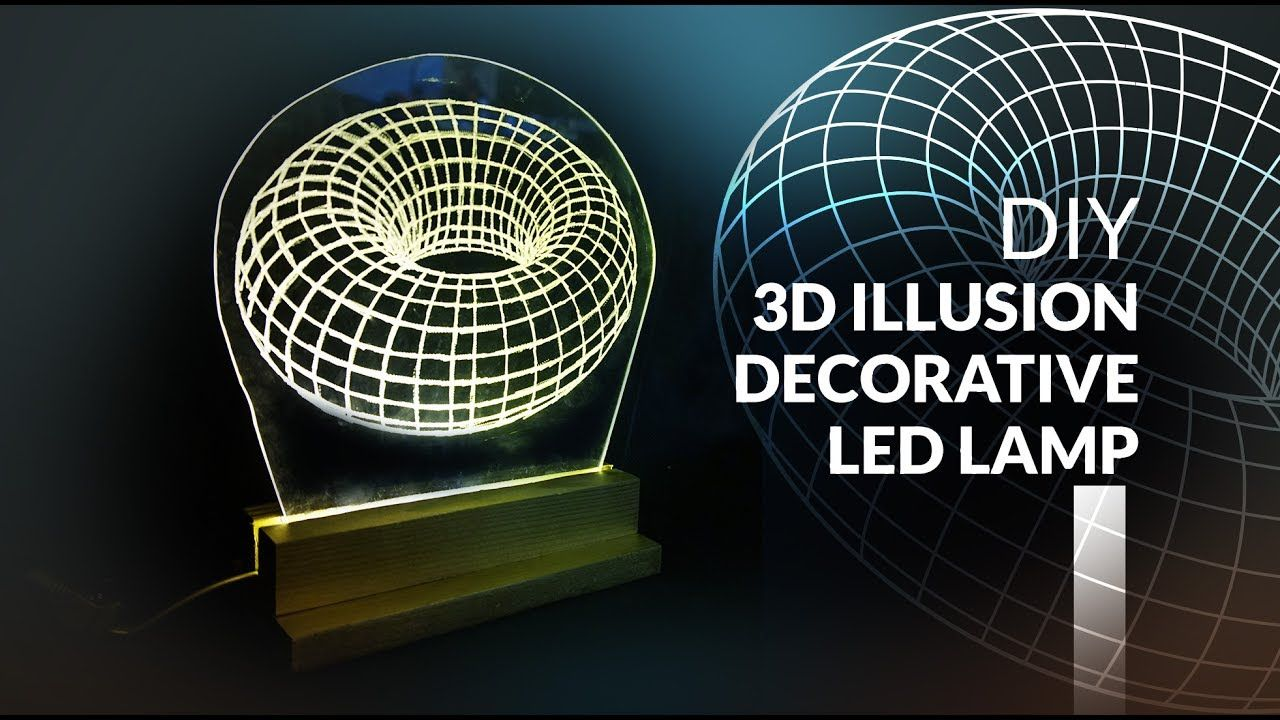 3d Illusion Led Lamp Diy How To Make Youtube Led Lamp Diy Led Lighting Diy Diy Lamp