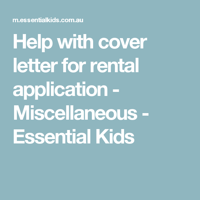 Help With Cover Letter For Rental Application   Miscellaneous   Essential  Kids