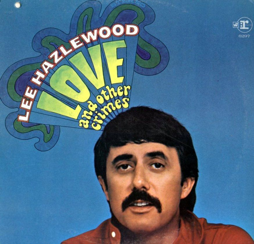 Lee Hazlewood Love And Other Crimes 1968 Music