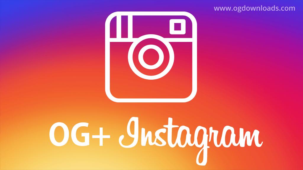 OG Instagram [ OGInsta+ / Instagram+ ] Free Download For