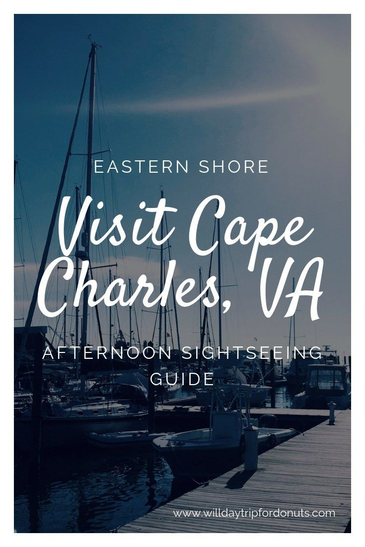 Cape Charles, Virginia Day Trip Guide