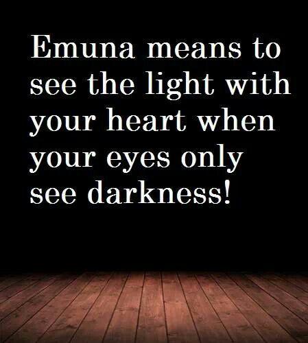 Emuna -- faith (faithfulness)  I LOVE this word.
