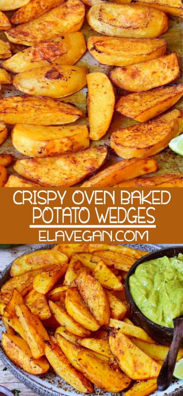 Crispy Oven Baked Potato Wedges | Fries With Guacamole - Elavegan