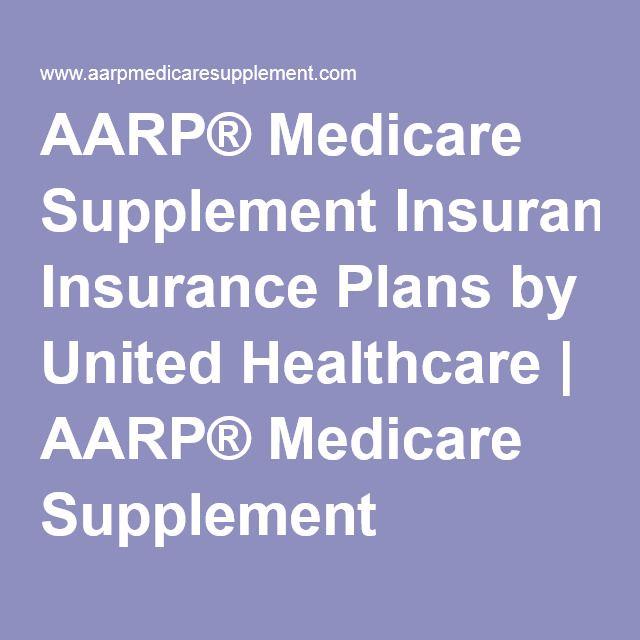 United Healthcare Medicare Supplement >> Aarp Medicare Supplement Insurance Plans By United Healthcare