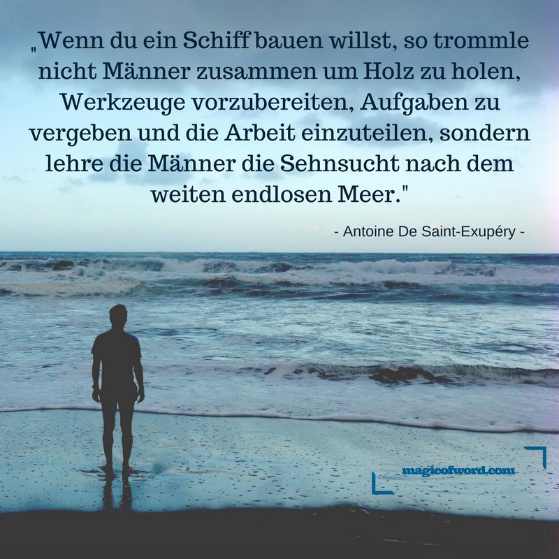 Zitat Von Antoine De Saint Exupery Zum Thema Ziele Inspiration Und Motivation