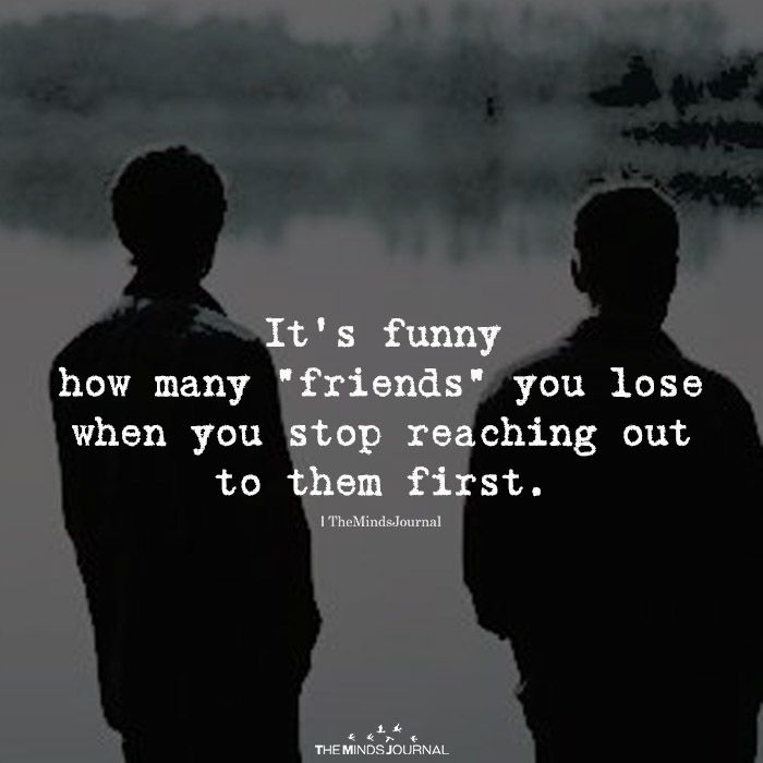 It S Funny How Many Friends You Lose Quotes About Real Friends Losing Friends Quotes Fake Friend Quotes