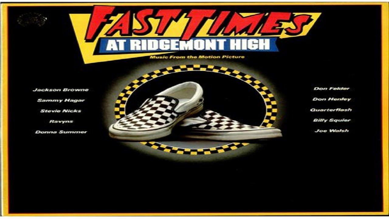 Sammy Hagar Fast Times At Ridgemont High Remastered Hq Ridgemont Fast Times Jackson Browne