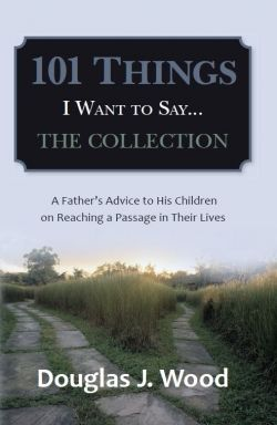 101 Things I Want to Say...The Collection (9781499727456) — In this heartfelt, charming book, a father conveys his philosophy of life to his three children. Read our review: http://fwdrv.ws/1nIBVGm