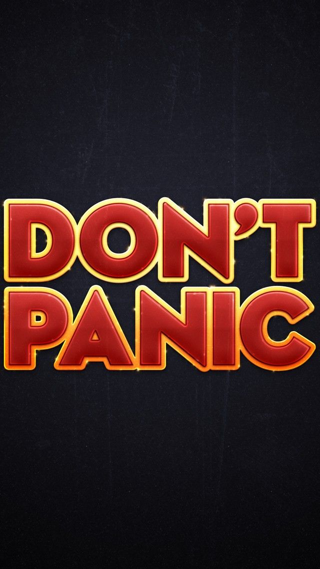 Dont Panic Wallpaper Hd 4k For Mobile Android Iphone Iphone