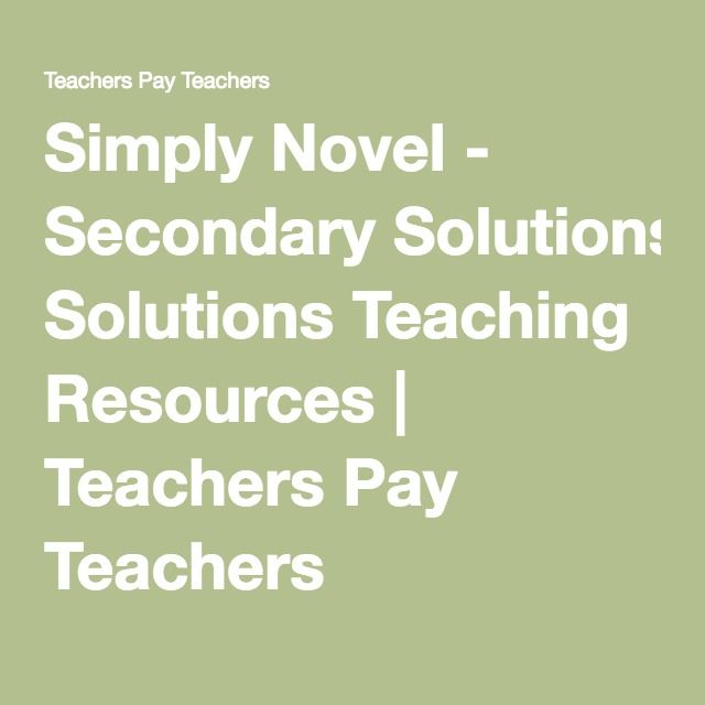 Simply Novel - Secondary Solutions Teaching Resources | Teachers Pay Teachers