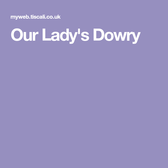 Our Lady S Dowry Lady Olds Closer