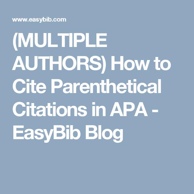 Multiple Authors How To Cite Parenthetical Citations In Apa Easybib Blog Parenthetical Citations Citations Apa