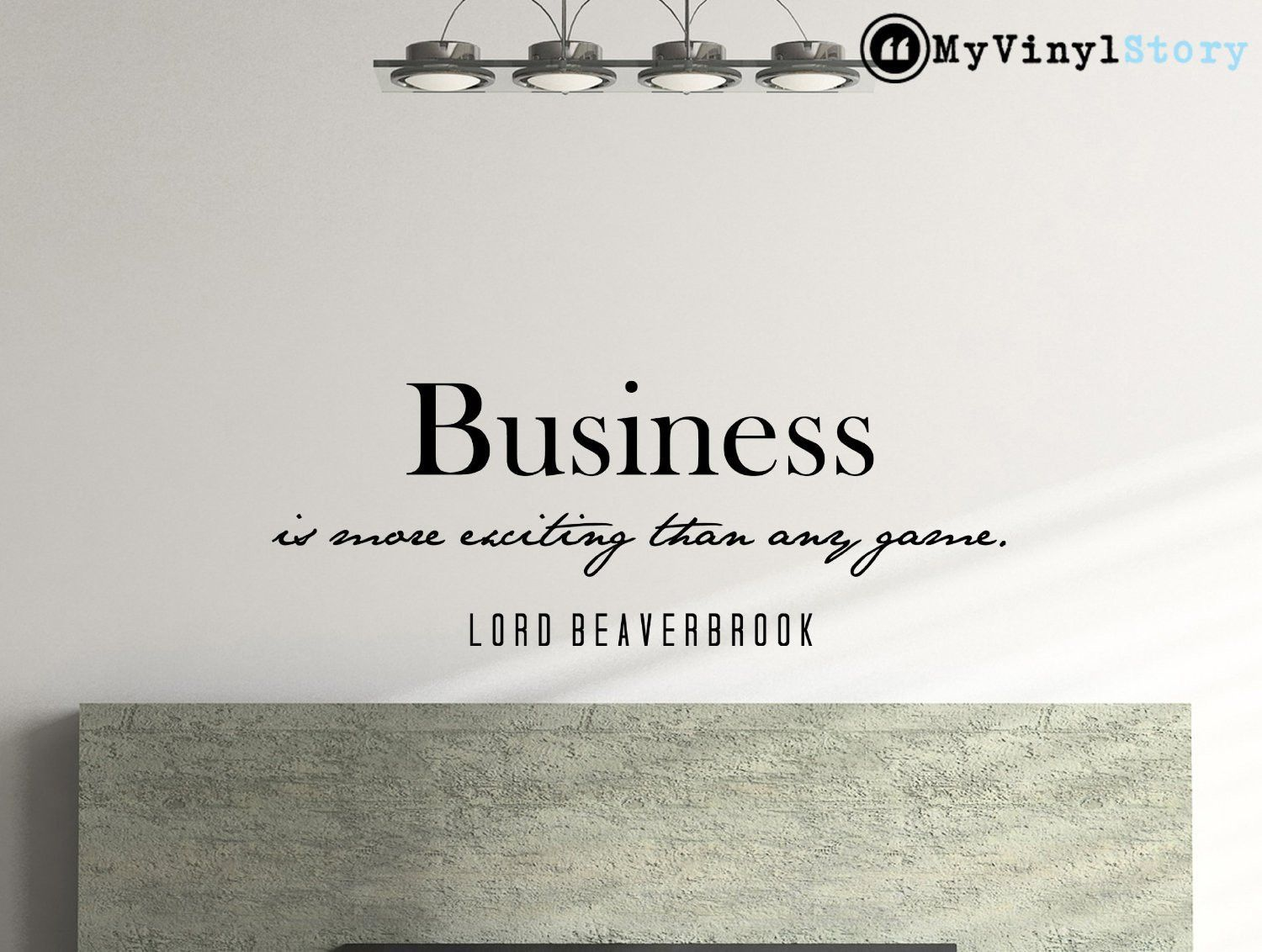 Lord Beaverbrook Inspirational Business Quote Wall Decal