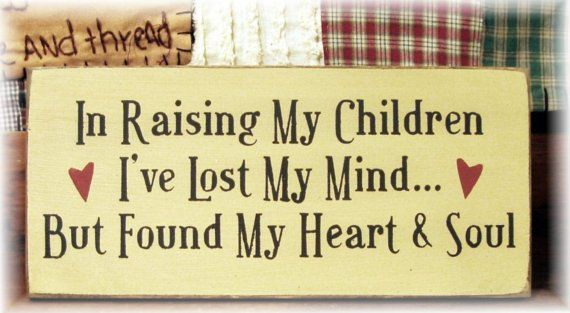 In Raising My Children Primitive Wood Sign By