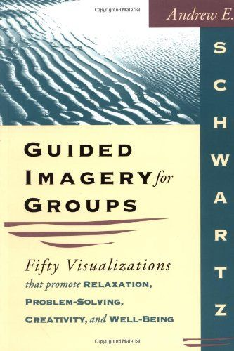 Download Pdf Guided Imagery For Groups Fifty Visualizations That