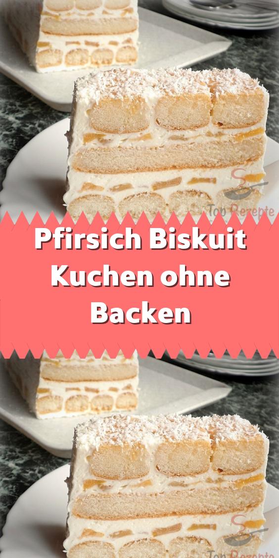 Pfirsich Biskuit Kuchen ohne Backen – Ohne Backen – Leckeres