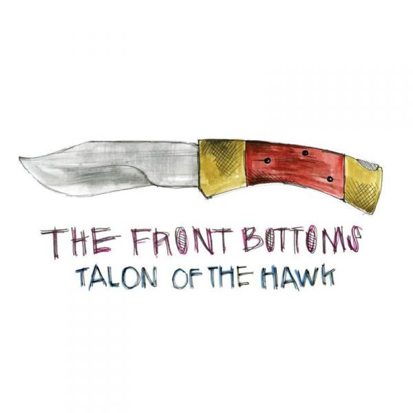 The Front Bottoms / Talon of the Hawk