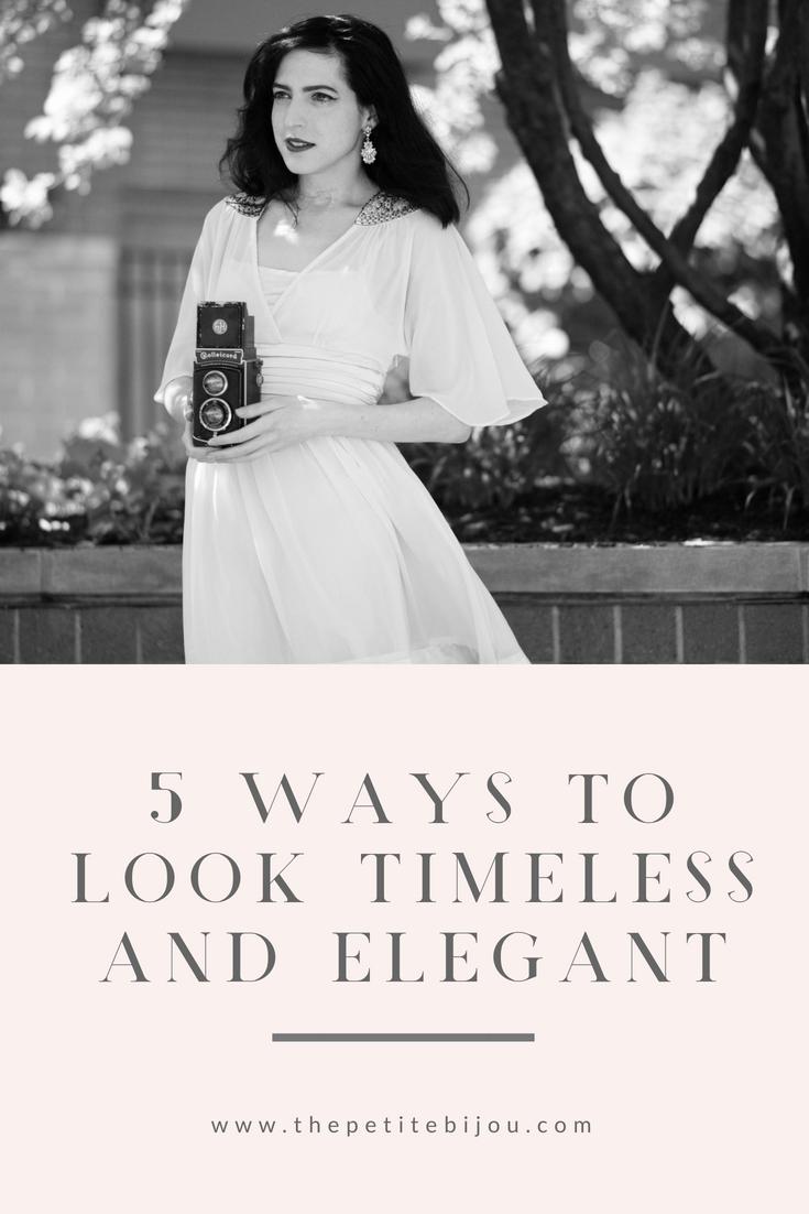 How To Look Timeless – The Petite Bijou