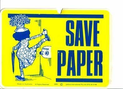 Save paper...LMAO!!