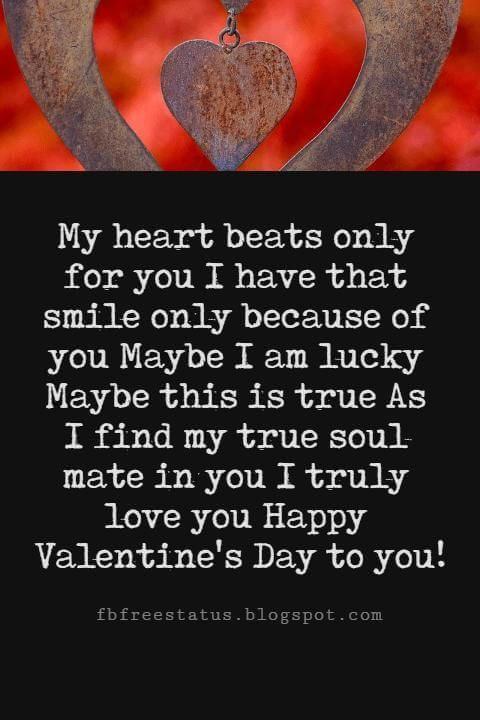Valentines Day Poems For Him to Express Your Feelings Valentines Poems For Him My heart beats only for you I have that smile only because of you Maybe I