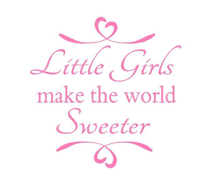 Quotes For A Baby Girl: Little Girl's World