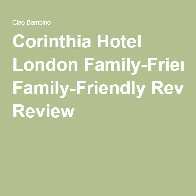 Corinthia Hotel London Family-Friendly Review