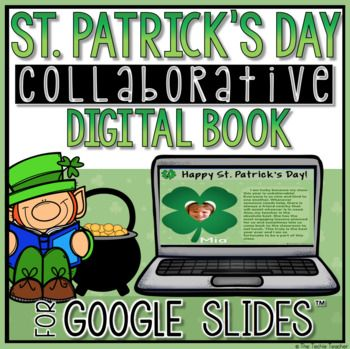 st patricks day collaborative book in google slides students and creative writing