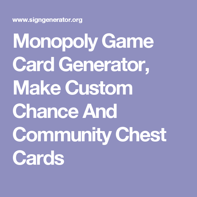 Monopoly Game Card Generator, Make Custom Chance And Community Chest Cards
