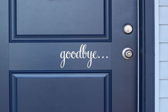 Goodbye Vinyl Door Decal  Front Door Decals for by TheVinylCompany