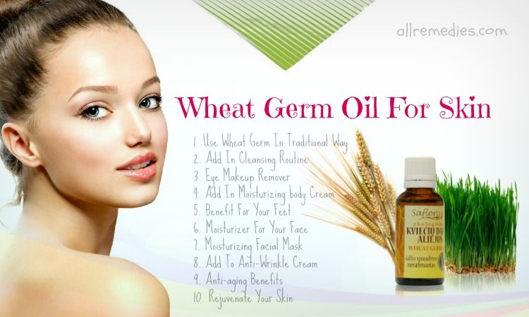 22 Benefits Of Wheat Germ Oil For Skin Care Oils For Skin Coconut Oil Skin Care Coconut Oil Treatment