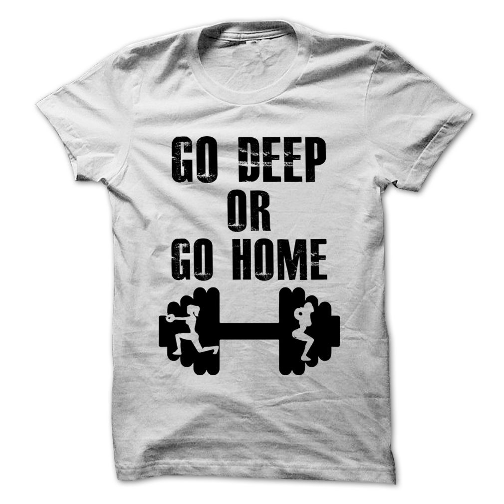 GO DEEP OR GO HOME T Shirt, Hoodie, Sweatshirt | Awesome Career T ...