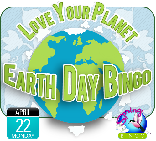 Celebrate Earth Day With Bingohouse On April 22 Join Us In The Spring Bingo Room For Our Earth Day Bingo Promotion From Bingo Sites Earth Day Bingo