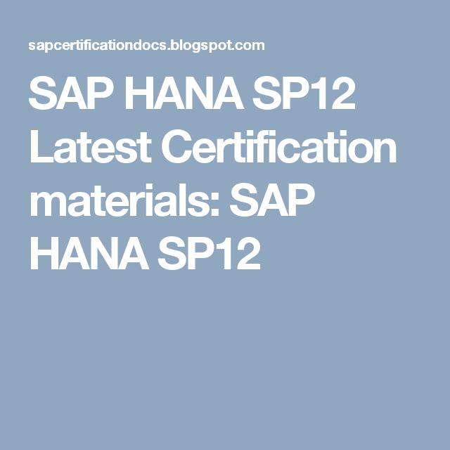 Sap Hana Sp12 Latest Certification Materials Sap Hana Sp12 Sap