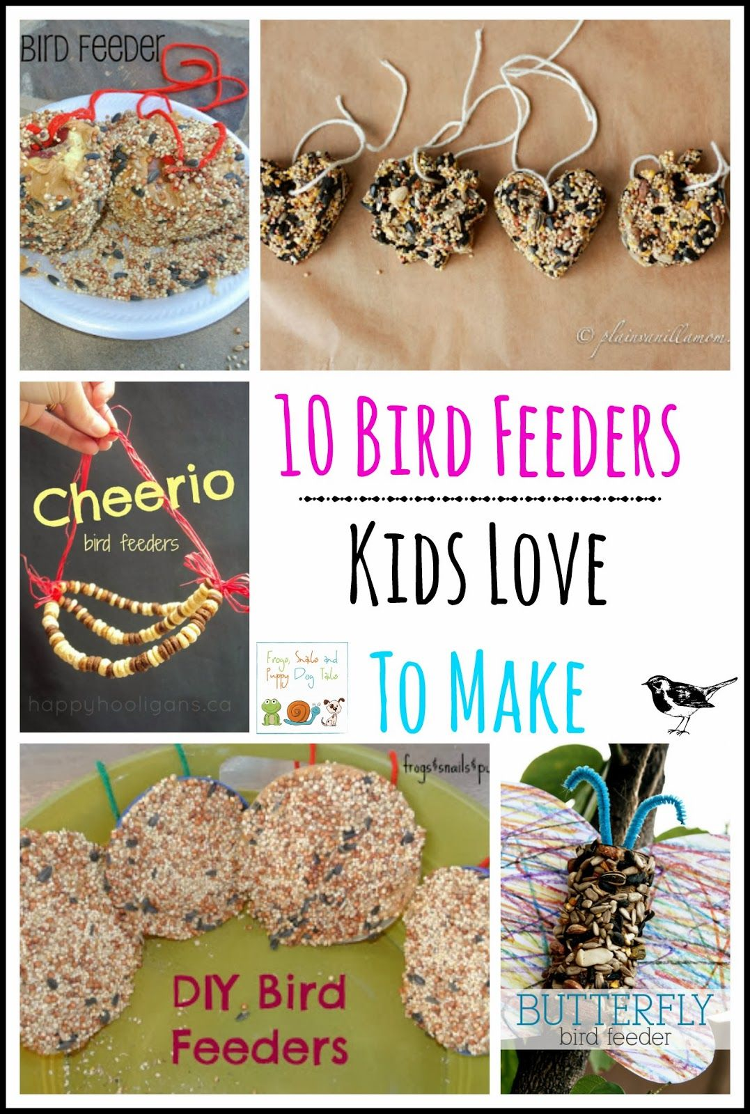 Lovely 10 Bird Feeders Kids Love To Make (Frogs Snails And Puppy Dog Tails)