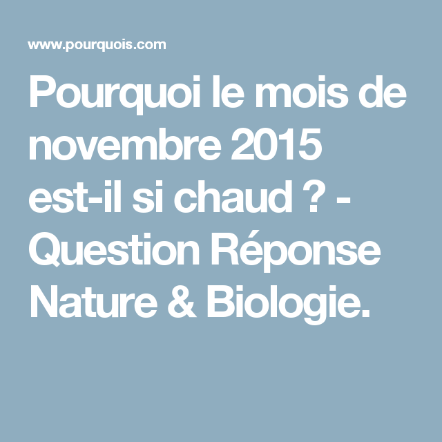 Pourquoi Le Mois De Novembre 2015 Est Il Si Chaud Question Reponse Nature Biologie Question Reponse Mois De Novembre Biologie