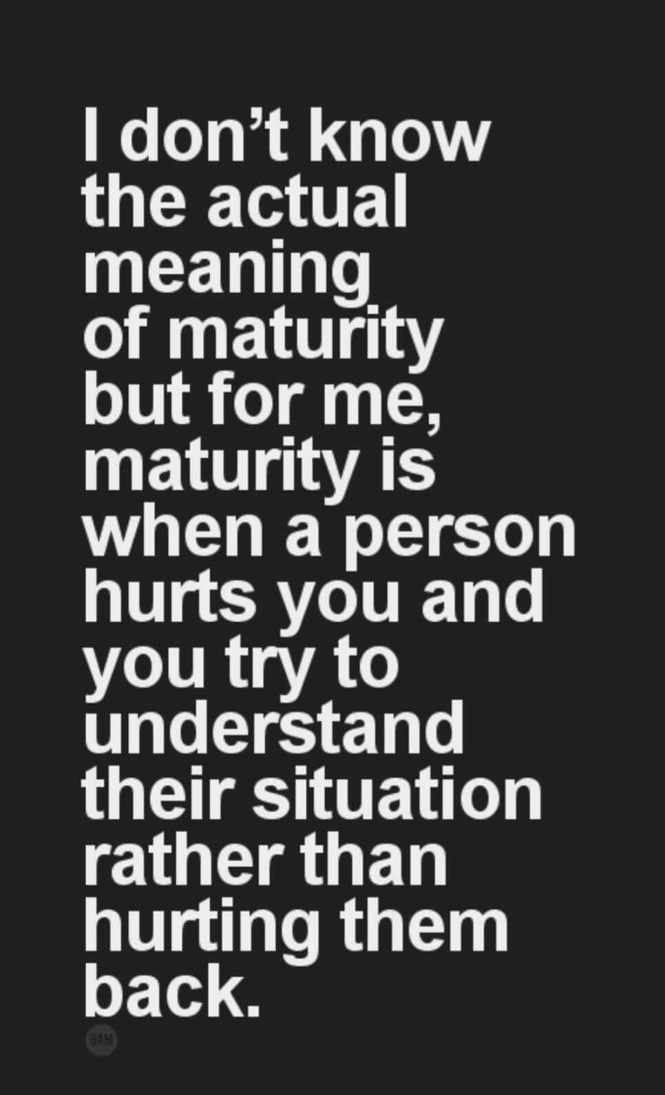 Maturity Quotes Pinshanon K On Inspirational And Wise Quotes  Pinterest
