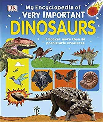 My Encyclopedia of Very Important Dinosaurs: Discover more than 80 Prehistoric Creatures (My Very Important Encyclopedias) #prehistoriccreatures