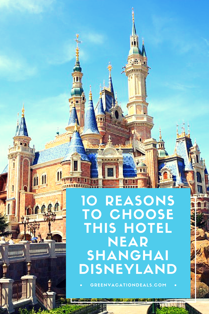 10 Reasons To Choose This Hotel Near Shanghai Disneyland
