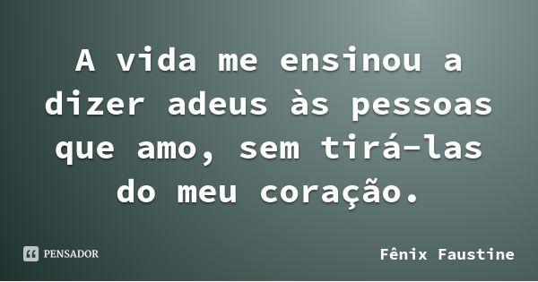Fenix Faustine Com Imagens Frases Sobre Pessoas Frases