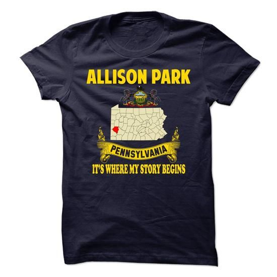 Allison Park - Its where my story begin! (NEW DESIGN) - #gift girl #gift certificate. BUY-TODAY => https://www.sunfrog.com/No-Category/Allison-Park--Its-where-my-story-begin-NEW-DESIGN.html?68278