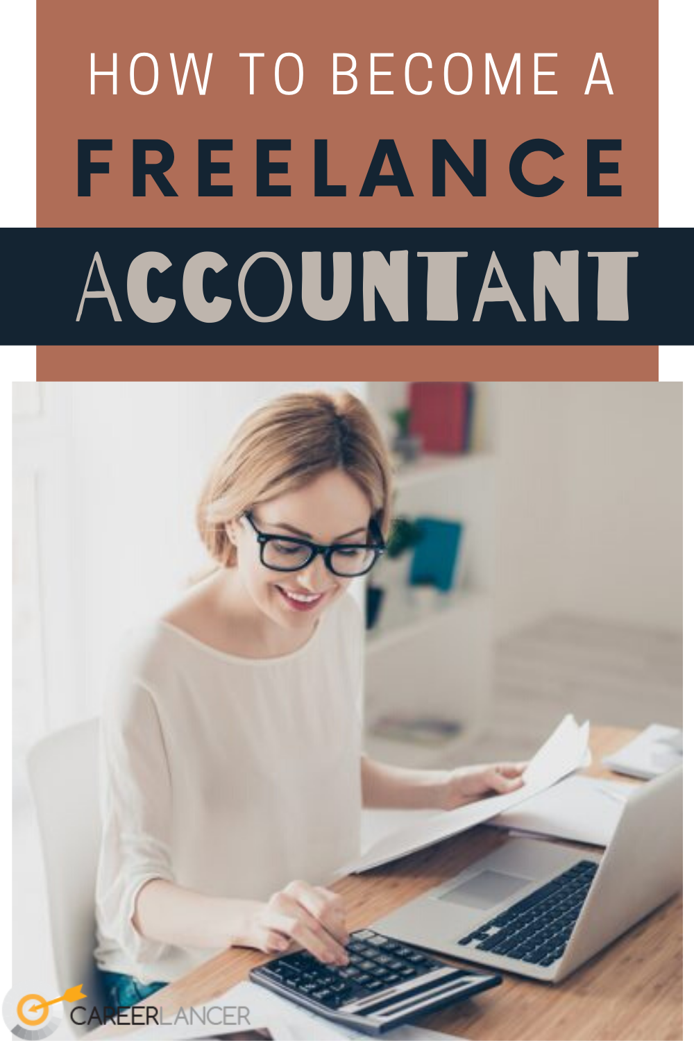 How To Become A Freelance Accountant Careerlancer Accounting Career Accounting Bookkeeping Business