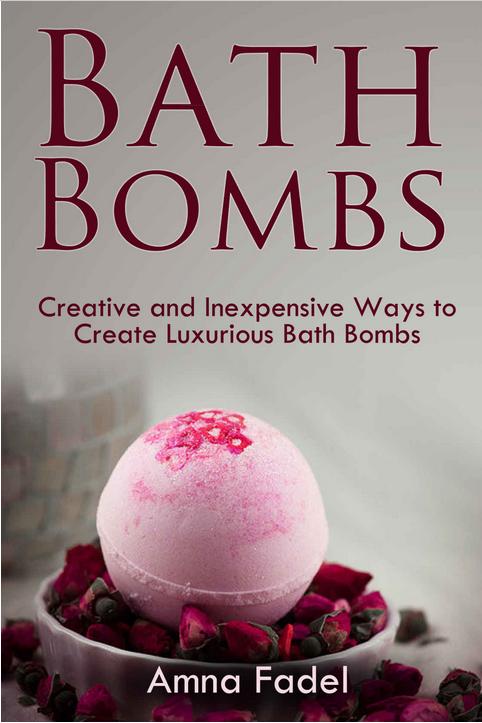 How to Make Bath Bombs eBook - Creative and Inexpensive Ways to Create Luxurious Homemade Bath Bombs