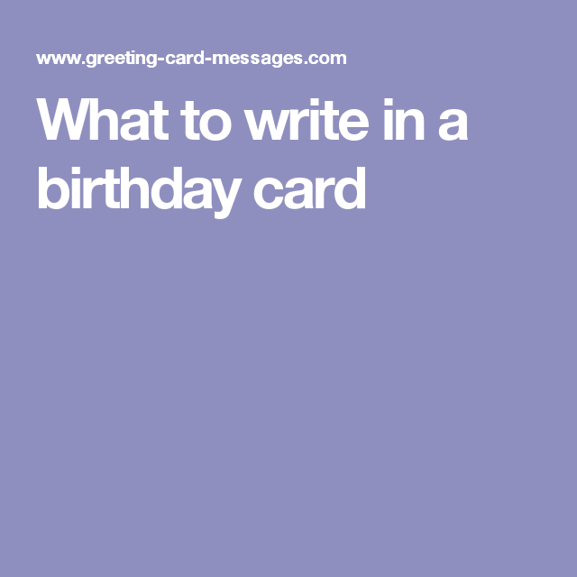 What To Write In A Birthday Card Greeting Cards Pinterest Free