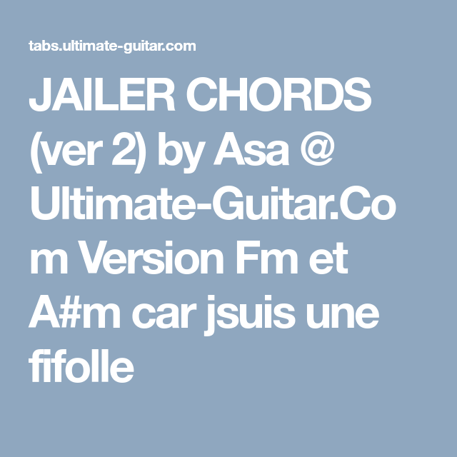 Jailer Chords Ver 2 By Asa Ultimate Guitar Version Fm Et Am
